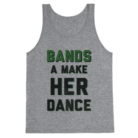 Bands a Make Her Dance Tank Top