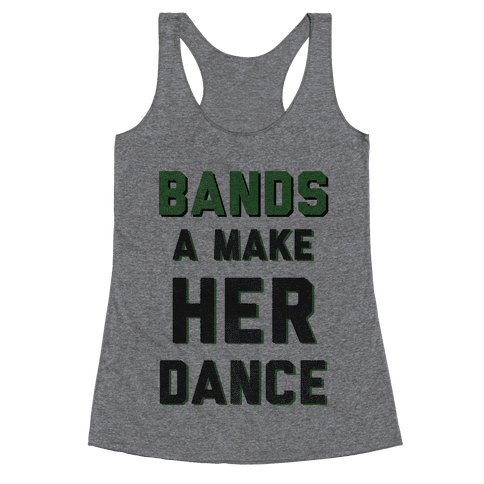 Bands a Make Her Dance Racerback Tank Top
