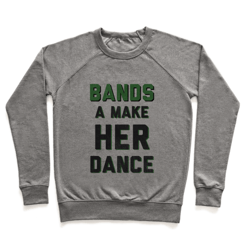 Bands a Make Her Dance Pullover