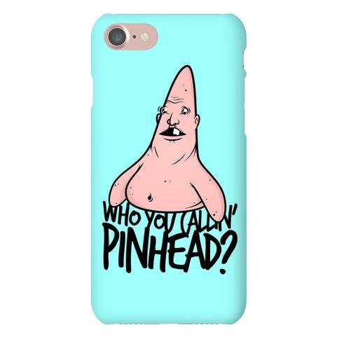 Who You Callin' Pinhead Phone Case