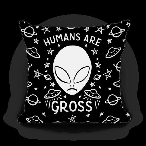 Humans Are Gross Pillow