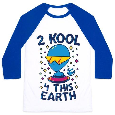 2 Kool 4 This Earth Baseball Tee