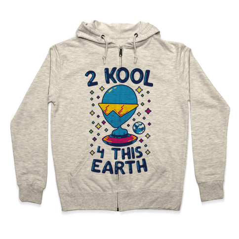 2 Kool 4 This Earth Zip Hoodie