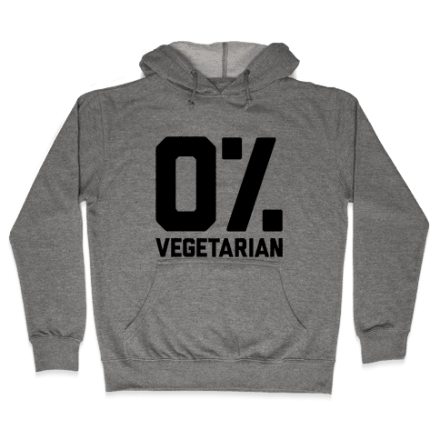 0% Vegetarian Hooded Sweatshirt