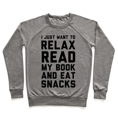 I Just Want To Relax Read Books And Eat Snacks Pullover