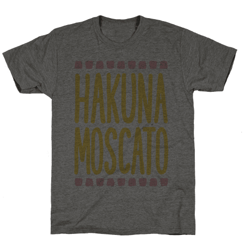 Hakuna Moscato Mens T-Shirt