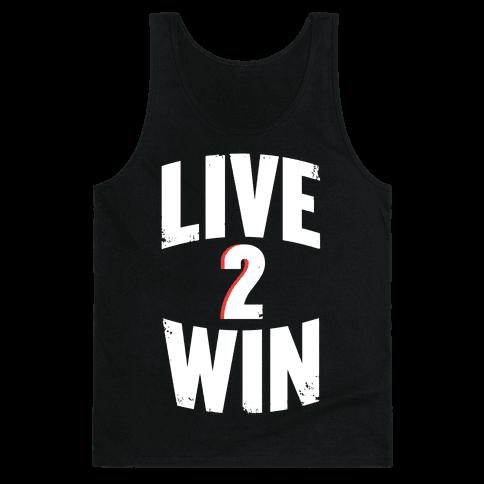 Live 2 Win Tank Top