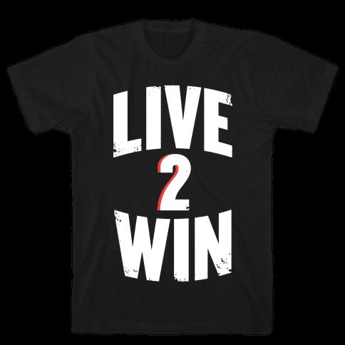 Live 2 Win Mens T-Shirt