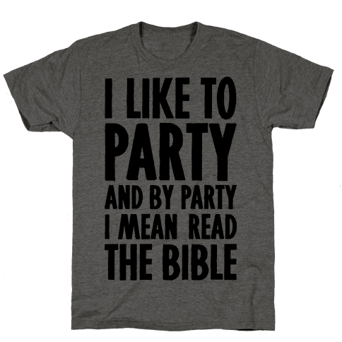 I Like To Party And By Party I Mean Read The Bible Mens T-Shirt