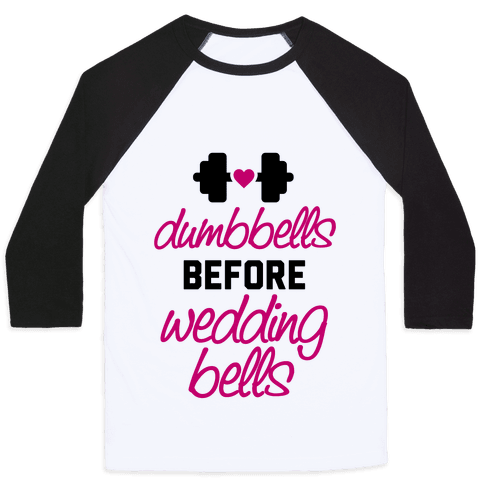 Dumbbells Before Wedding Bells Baseball Tee