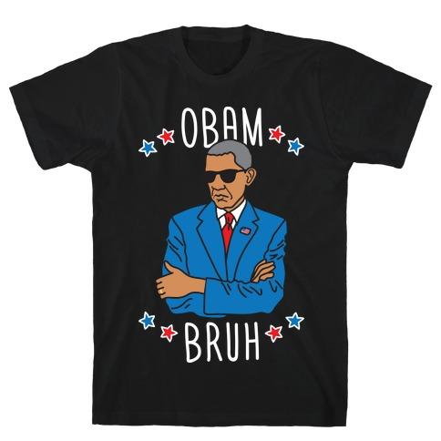 ObamBRUH T-Shirt