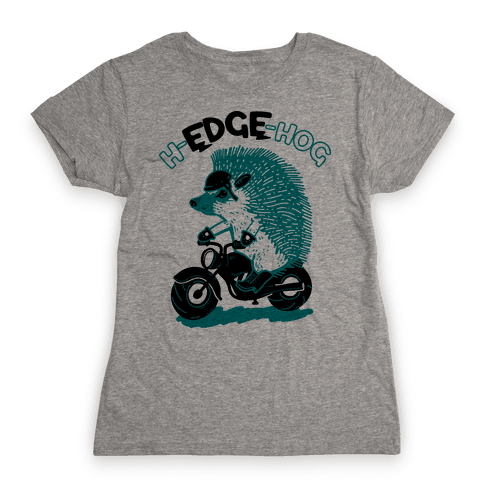 h-EDGE-hog Womens T-Shirt