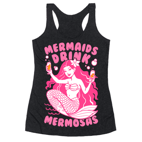 Mermaids Drink Mermosas Racerback Tank Top