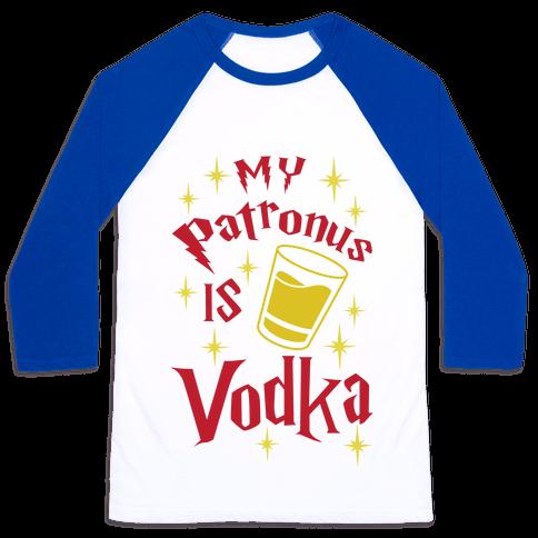 My Patronus Is Vodka Baseball Tee