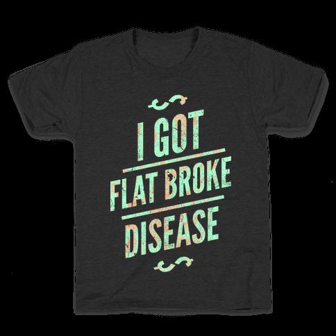 Flat Broke Disease (Color) Kids T-Shirt