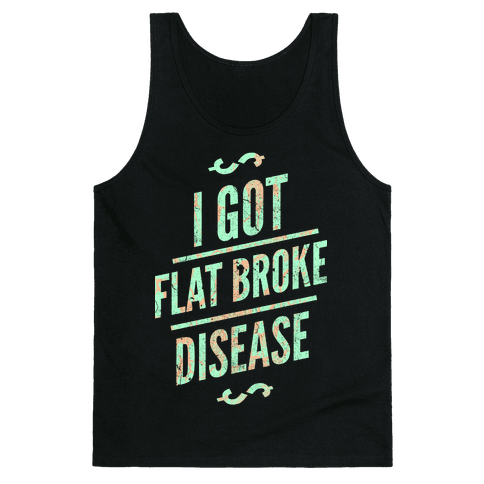 Flat Broke Disease (Color) Tank Top