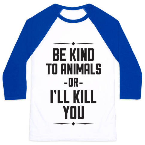 Be Kind to Animals Baseball Tee