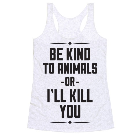 Be Kind to Animals Racerback Tank Top