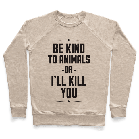 Be Kind to Animals Pullover