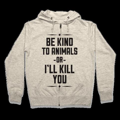 Be Kind to Animals Zip Hoodie
