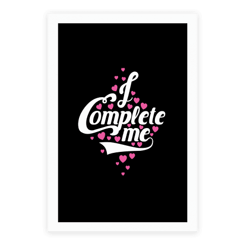 I Complete Me Poster