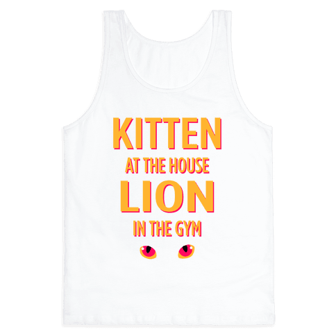 Kitten at the House Lion in the Gym Tank Top