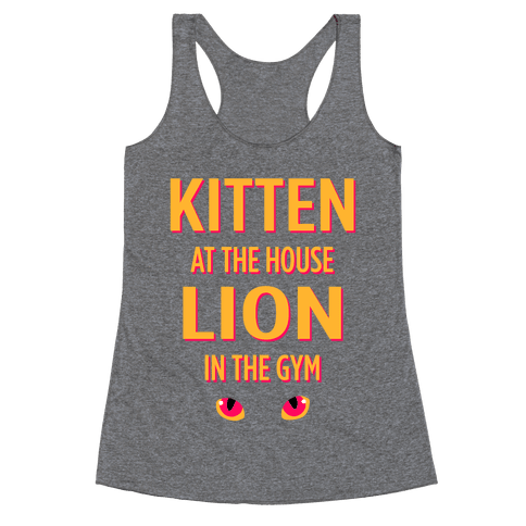 Kitten at the House Lion in the Gym Racerback Tank Top