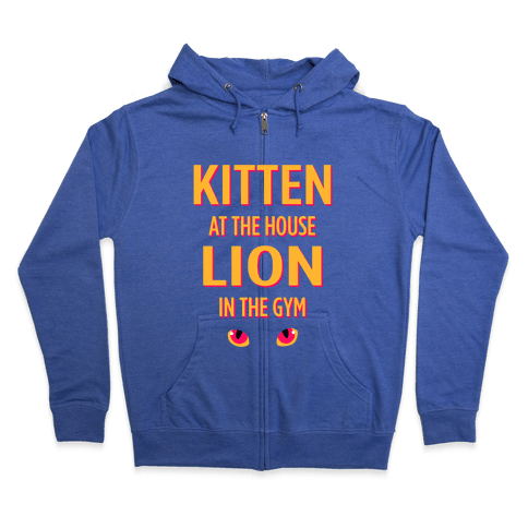 Kitten at the House Lion in the Gym Zip Hoodie