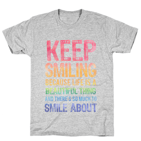 Keep Smiling Mens T-Shirt