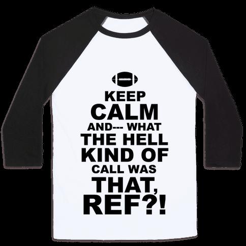 Keep Calm and--- Baseball Tee