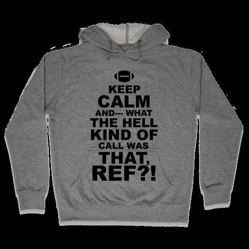 Keep Calm and--- Hooded Sweatshirt