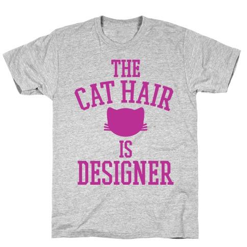 The Cat Hair is Designer Mens/Unisex T-Shirt