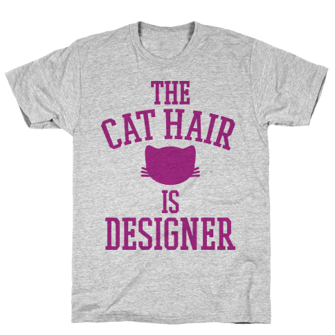 The Cat Hair is Designer Mens T-Shirt