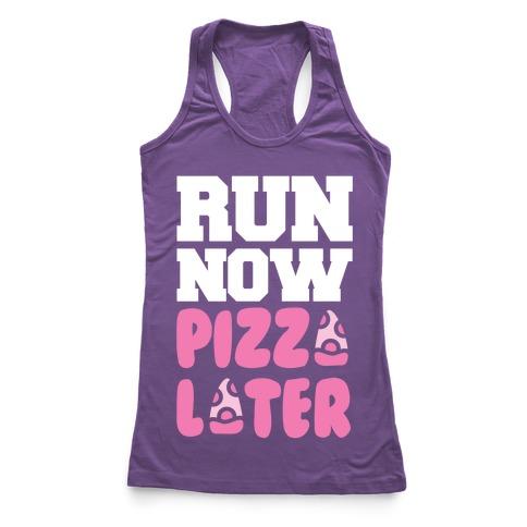 Run Now Pizza Later Racerback Tank Top