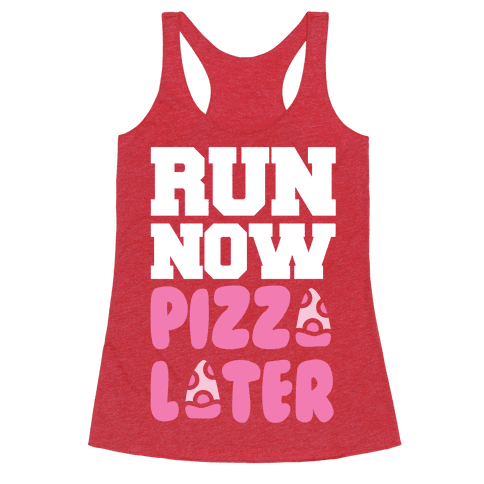 Run Now Pizza Later