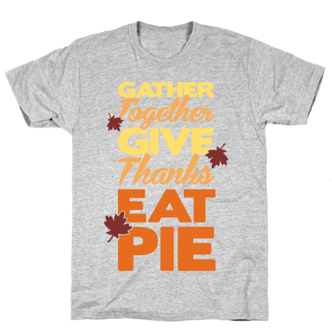 Gather Give Eat Pie Mens T-Shirt