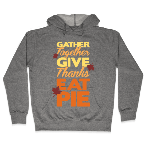 Gather Give Eat Pie Hooded Sweatshirt