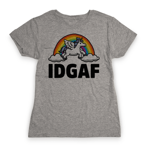 IDGAF (Unicorn) Womens T-Shirt