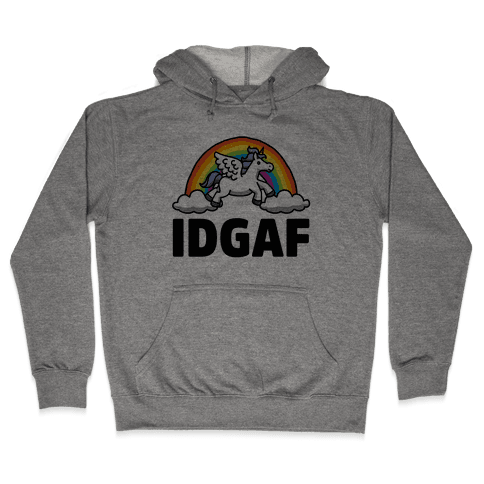 IDGAF (Unicorn) Hooded Sweatshirt