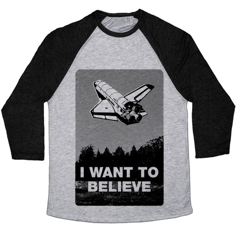 I Want To Believe (NASA) Baseball Tee
