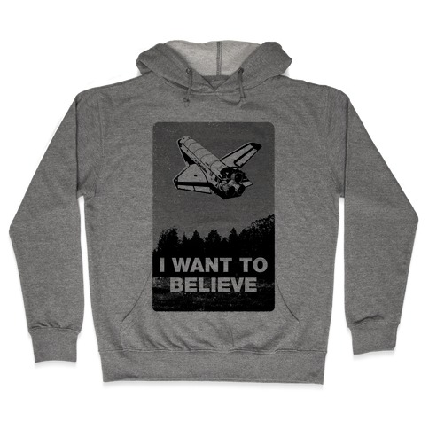 I Want To Believe (NASA) Hooded Sweatshirt