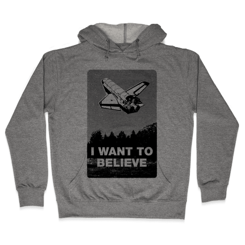 I Want To Believe (NASA) Hooded Sweatshirt