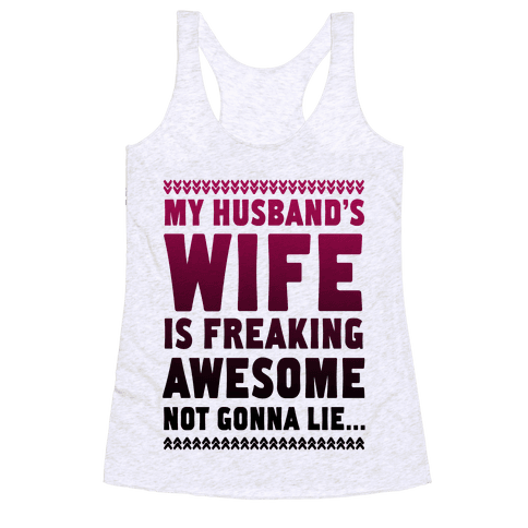 My Husband's Wife is Freaking Awesome... Racerback Tank Top
