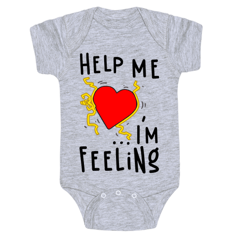 Help Me I'm FEELING Baby Onesy