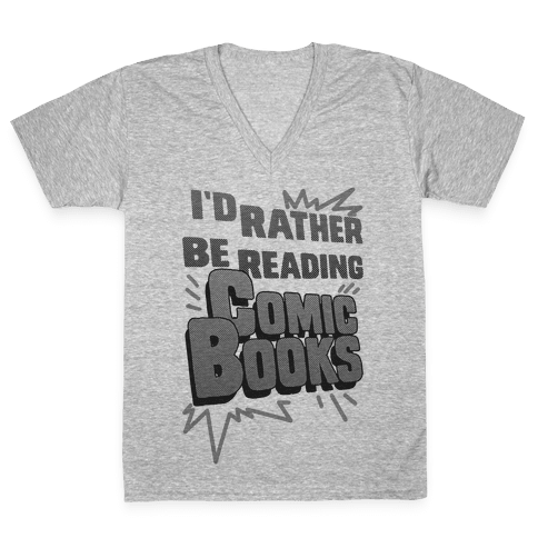 I'd Rather Be Reading Comic Books V-Neck Tee Shirt