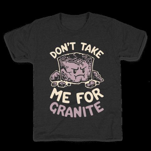 Don't Take Me For Granite Kids T-Shirt
