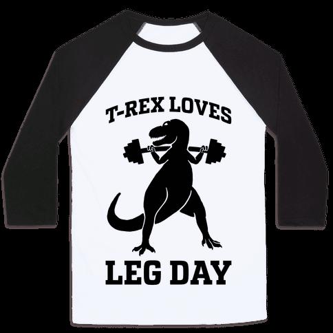 T-Rex Loves Leg Day Baseball Tee