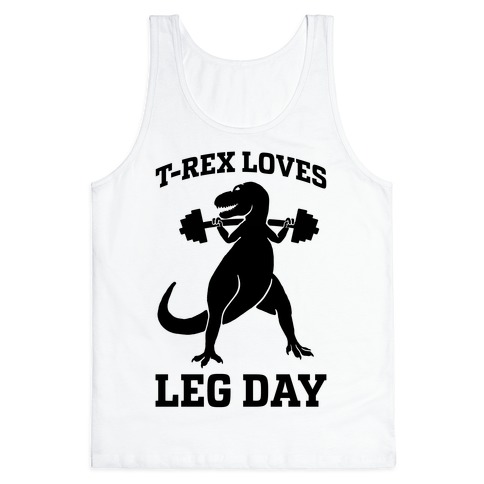 T-Rex Loves Leg Day Tank Top