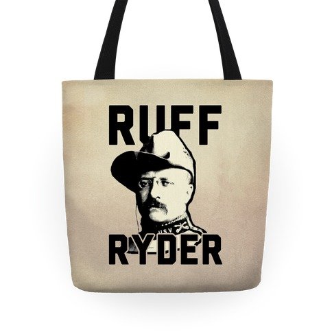 Ruff Ryder Theodore Roosevelt Tote
