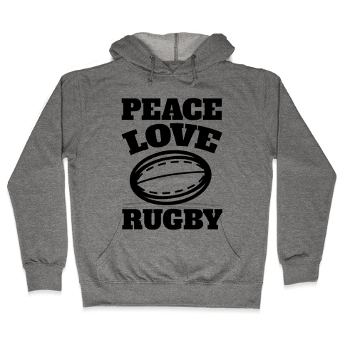 Peace Love Rugby Hooded Sweatshirt
